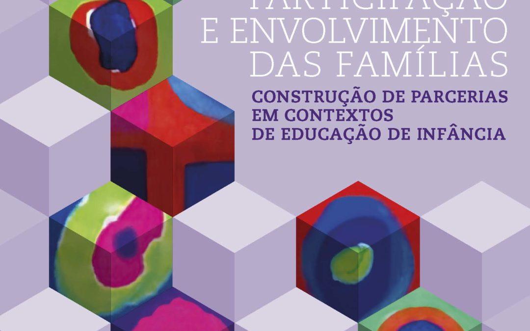 Participação e Envolvimento das Famílias: construção de parcerias em contexto de educação de infância (DGE, 2021)