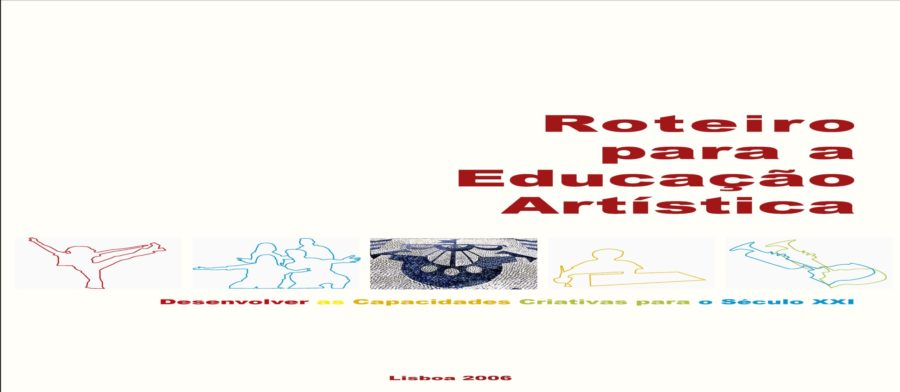 Roteiro para a Educação Artística - Desenvolver as capacidadas criativas para ao século XXI - UNESCO (2006)