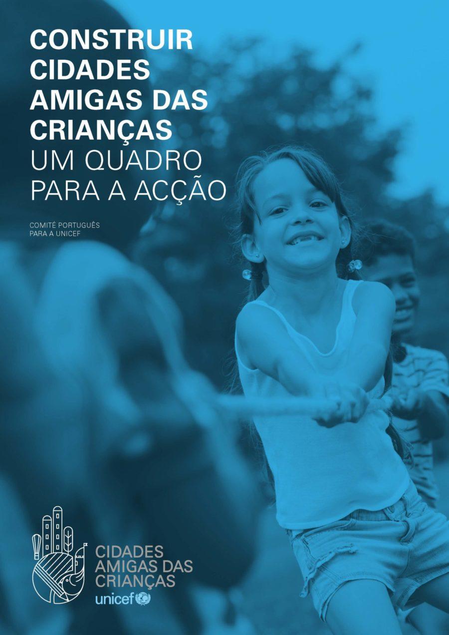 Construir Cidades Amigas das Crianças: um quadro para a ação (UNICEF, 2015)